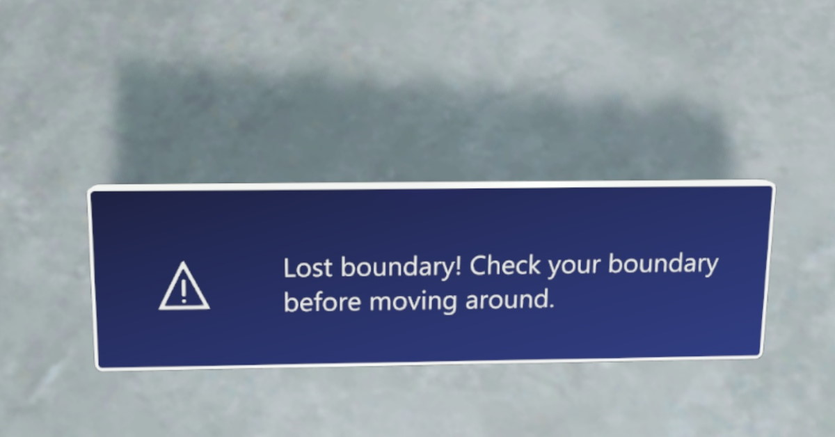 Windows Mixed Reality (WMR) - Lost Boundary Error Message